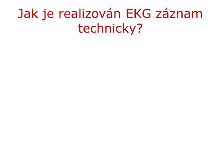 Jak je realizován EKG záznam technicky?