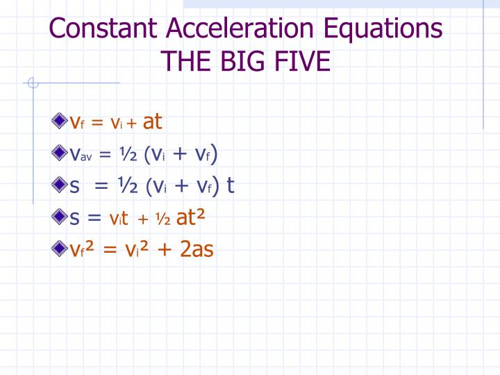 Constant Acceleration Equations  THE BIG FIVE