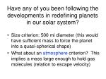 have any of you been following the developments in redefining planets in our solar system
