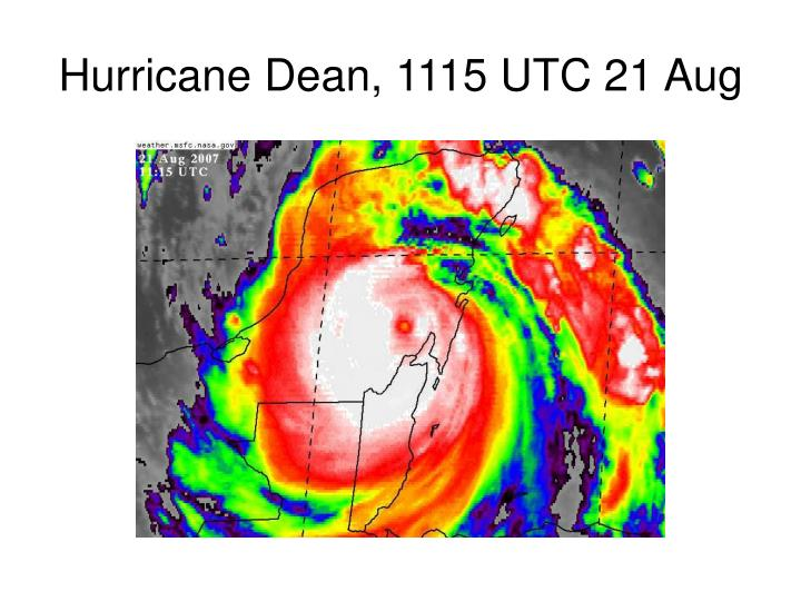 Hurricane Dean, 1115 UTC 21 Aug