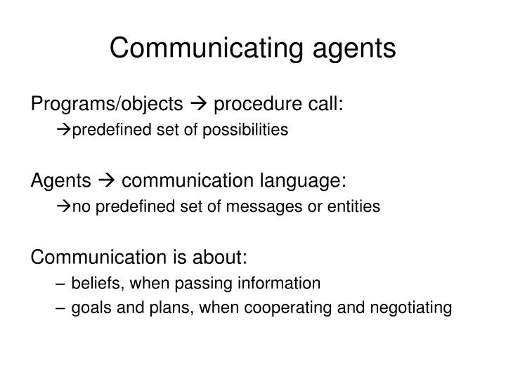 Communicating agents