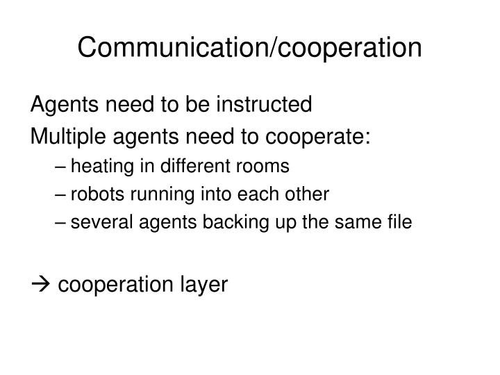 Communication/cooperation