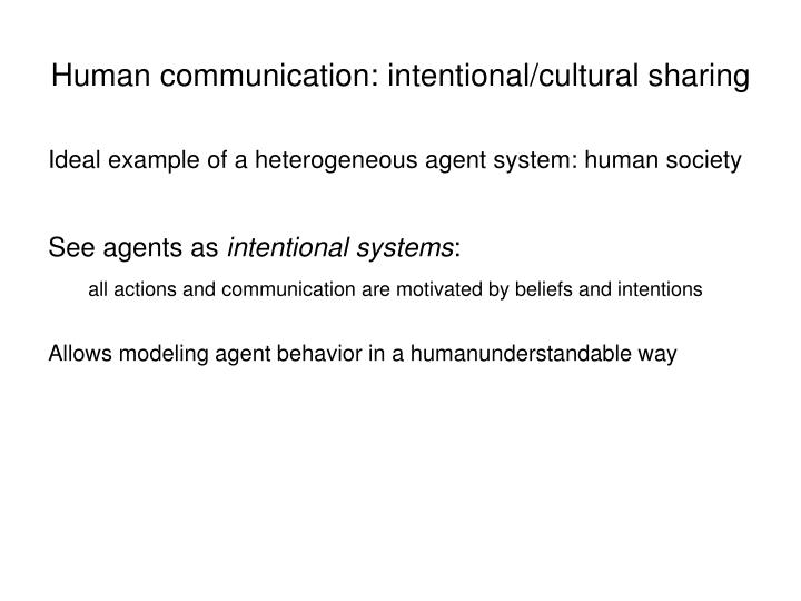Human communication: intentional/cultural sharing