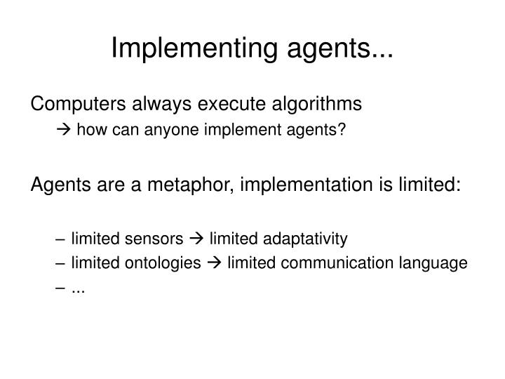 Implementing agents...