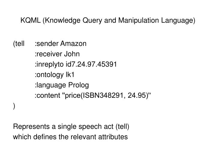 KQML (Knowledge Query and Manipulation Language)