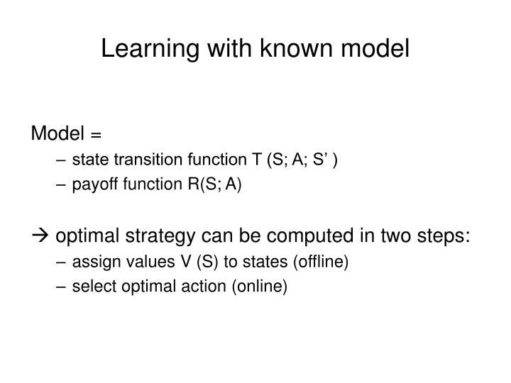 Learning with known model