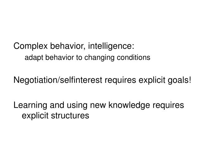Complex behavior, intelligence: