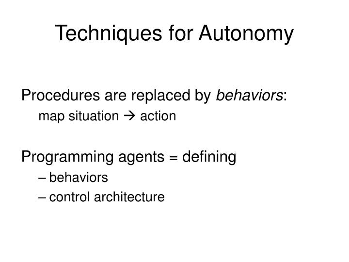 Techniques for Autonomy