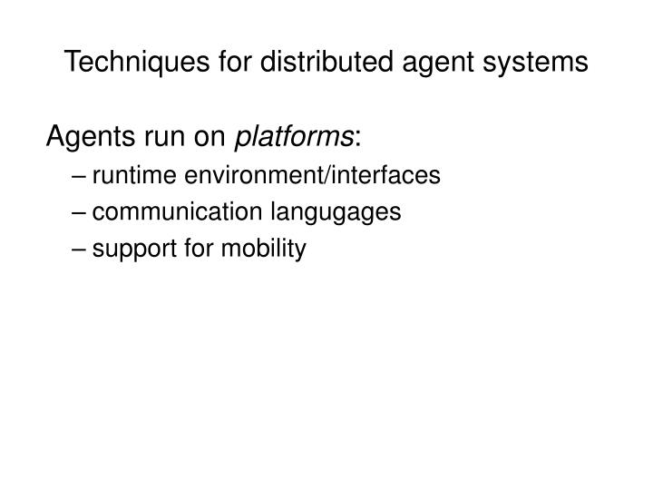 Techniques for distributed agent systems