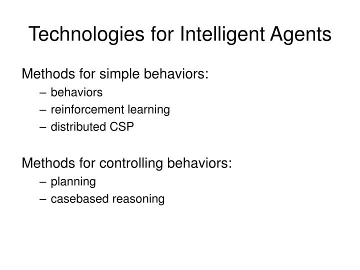 Technologies for Intelligent Agents