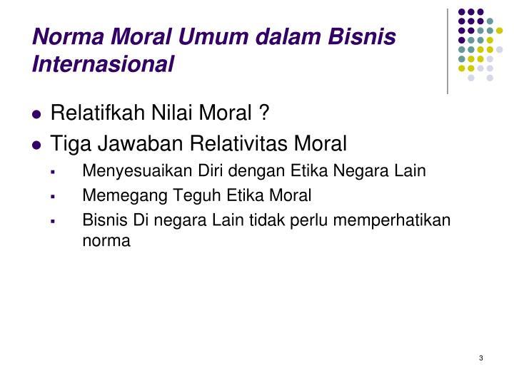 Norma Moral Umum dalam Bisnis Internasional