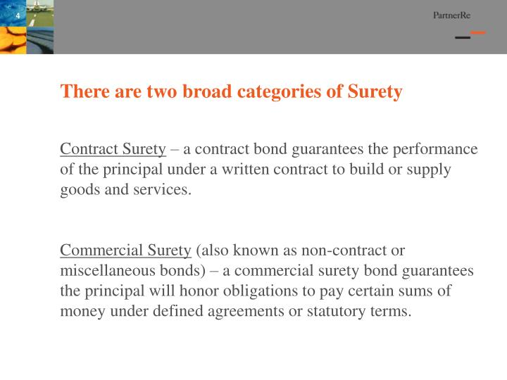 There are two broad categories of Surety