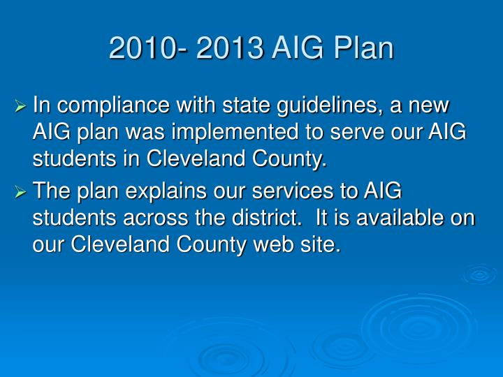 2010- 2013 AIG Plan
