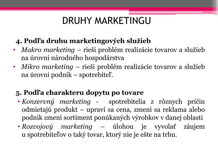 DRUHY MARKETINGU