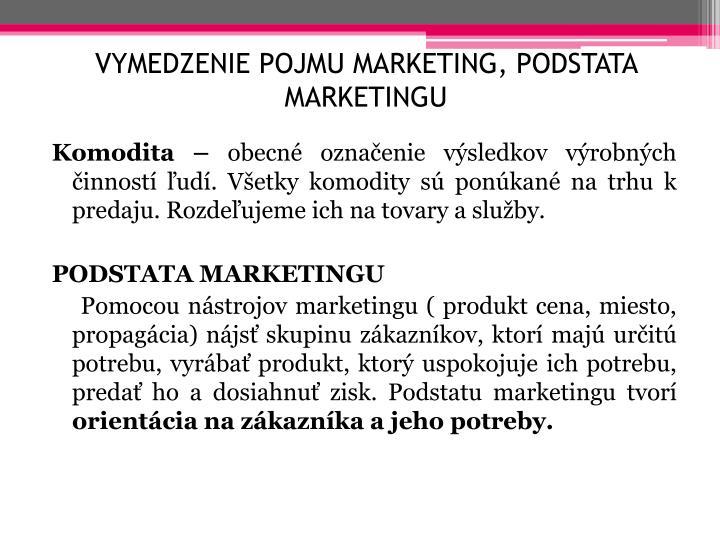 Vymedzenie pojmu marketing, podstata marketingu