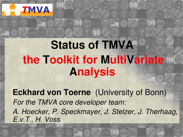 Status of tmva the t oolkit for m ulti v ariate a nalysis