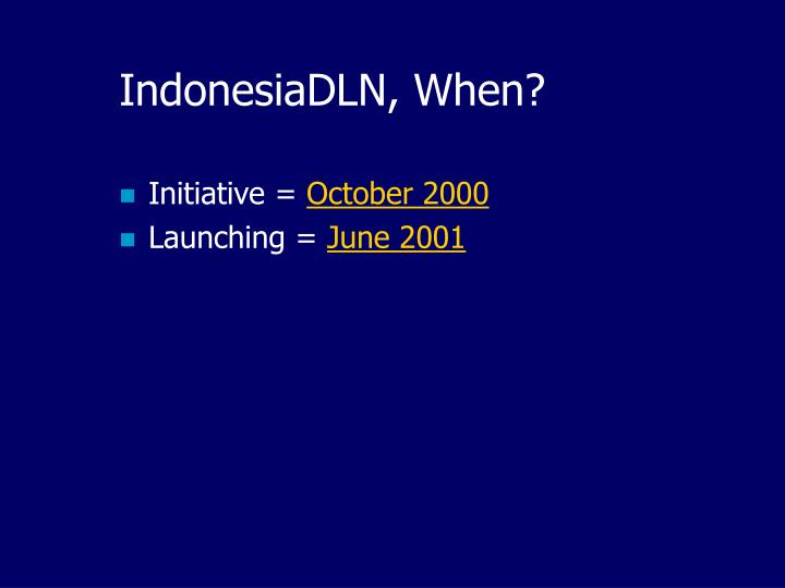 IndonesiaDLN, When?