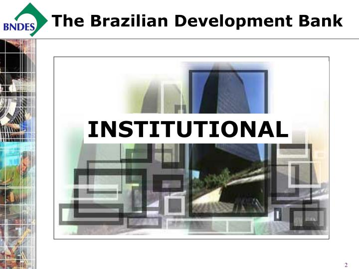 The Brazilian Development Bank