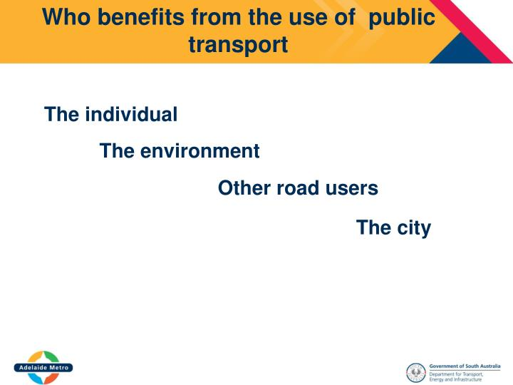 Who benefits from the use of  public transport