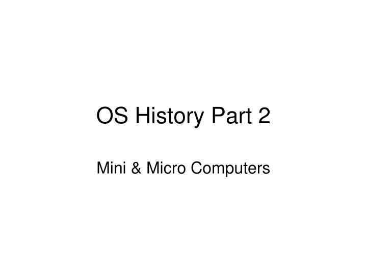 OS History Part 2
