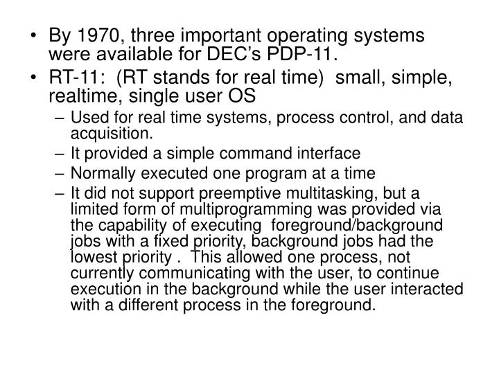 By 1970, three important operating systems were available for DEC's PDP-11.