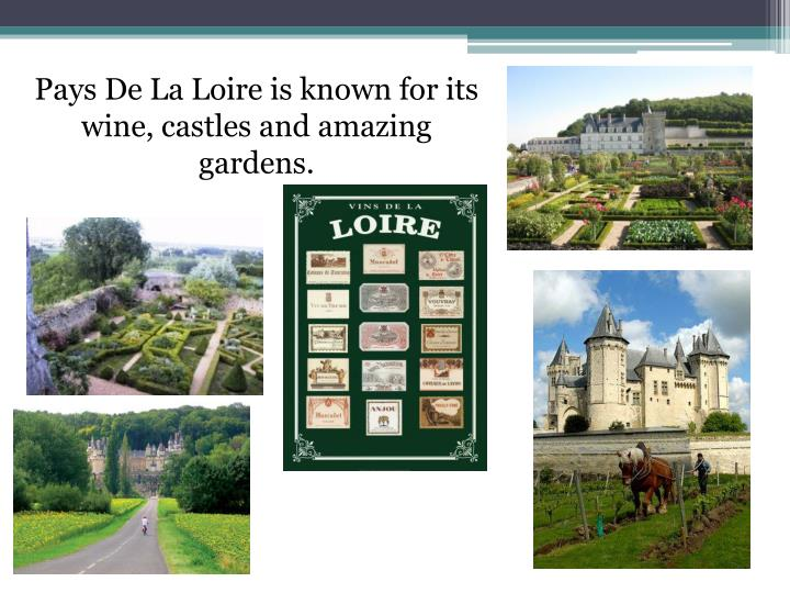 Pays De La Loire is known for its wine, castles and amazing gardens.