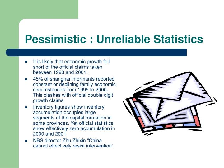 Pessimistic : Unreliable Statistics