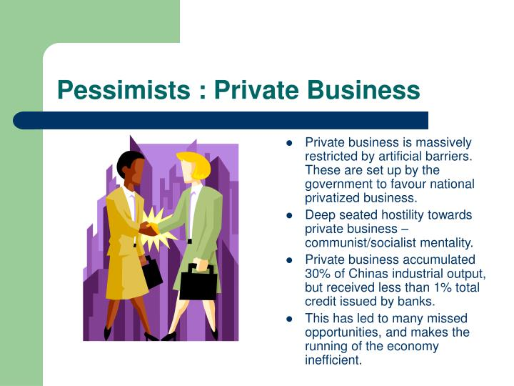 Pessimists : Private Business