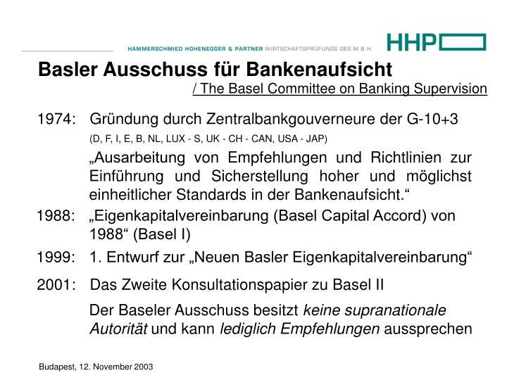 1974: Gründung durch Zentralbankgouverneure der G-10+3