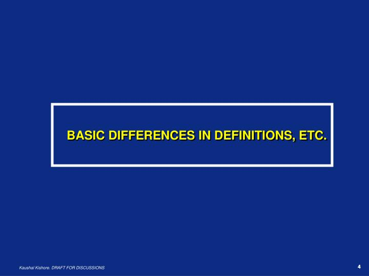 BASIC DIFFERENCES IN DEFINITIONS, ETC.