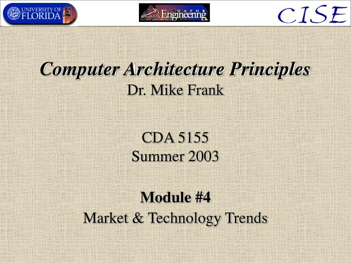Computer architecture principles dr mike frank