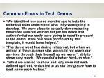 common errors in tech demos