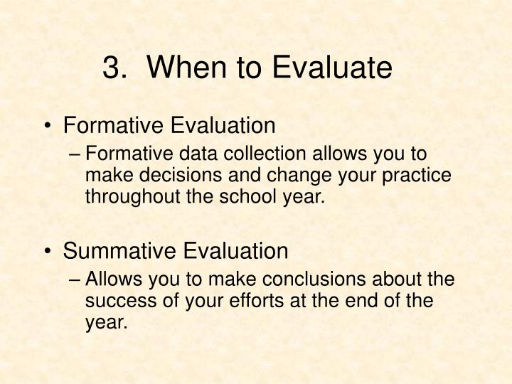 3.  When to Evaluate