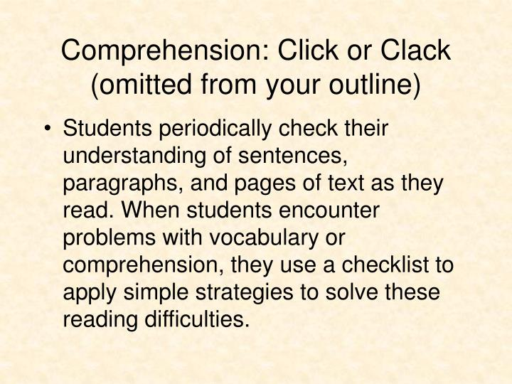 Comprehension: Click or Clack (omitted from your outline)