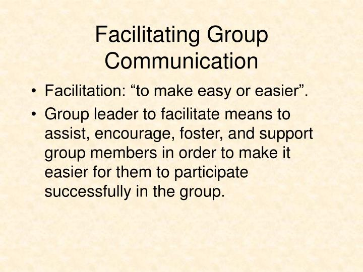 Facilitating Group Communication