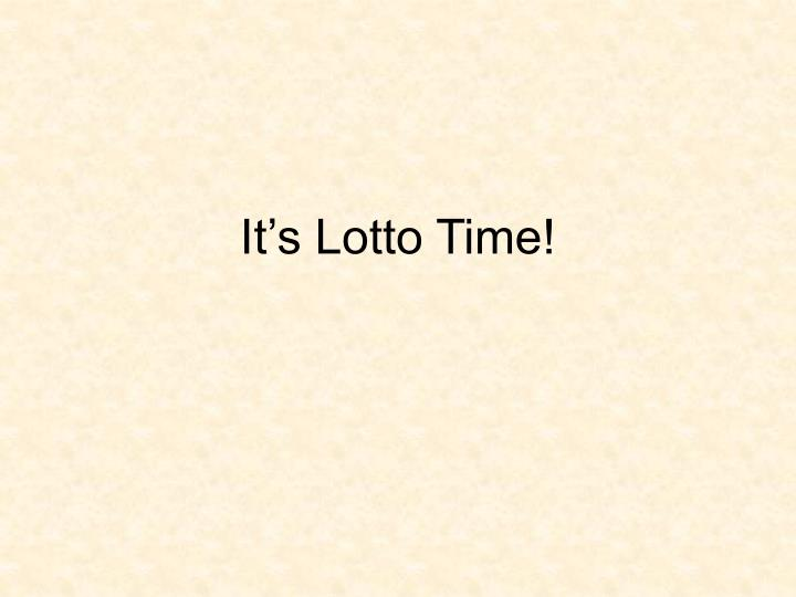 It's Lotto Time!
