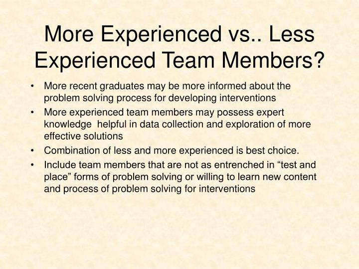 More Experienced vs.. Less Experienced Team Members?