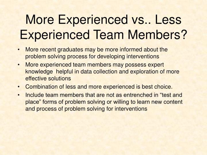 More Experienced vs.. Less Experienced Team Members?