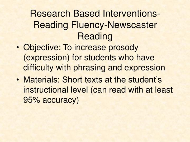 Research Based Interventions-Reading Fluency-Newscaster Reading
