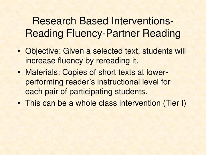 Research Based Interventions-Reading Fluency-Partner Reading