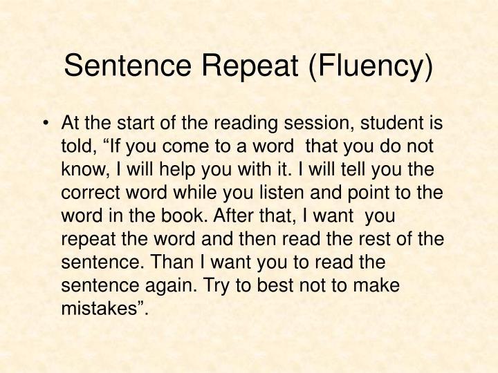 Sentence Repeat (Fluency)
