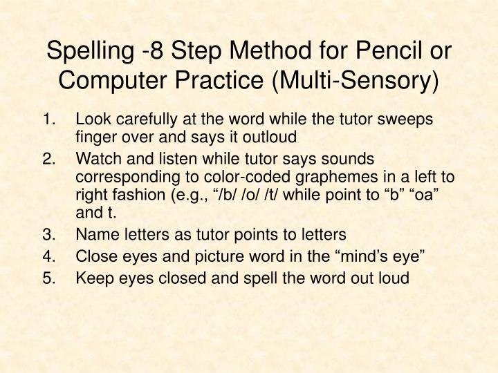 Spelling -8 Step Method for Pencil or Computer Practice (Multi-Sensory)