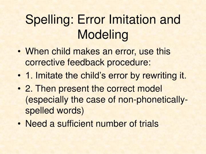 Spelling: Error Imitation and Modeling