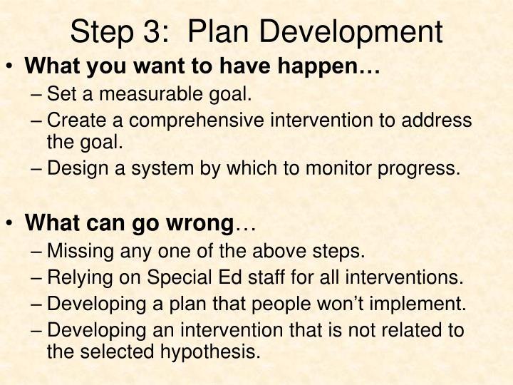 Step 3:  Plan Development
