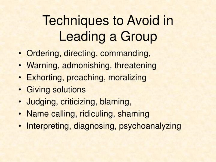 Techniques to Avoid in Leading a Group