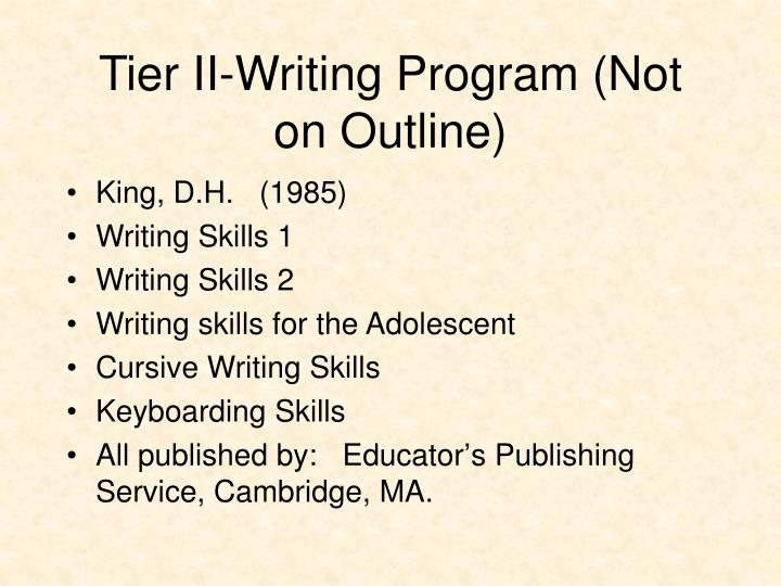 Tier II-Writing Program (Not on Outline)