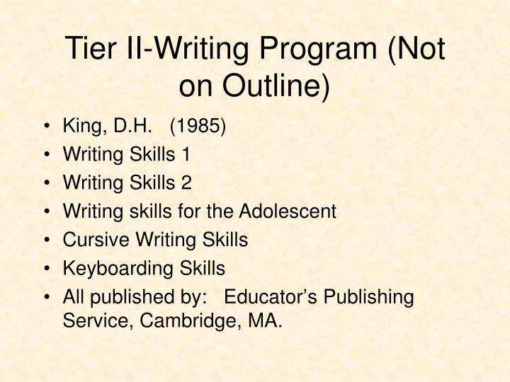 Tier II-Writing Program (Not on Outline)