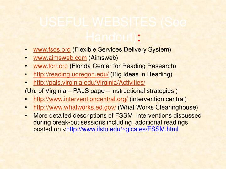 USEFUL WEBSITES (See Handout)