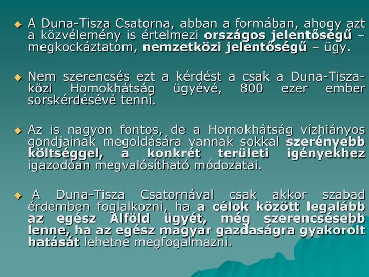 A Duna-Tisza Csatorna, abban a formában, ahogy azt a közvélemény is értelmezi