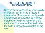 1 clouds formed by convection